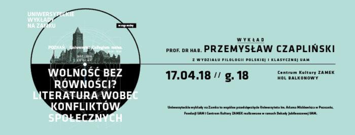 WYDARZENIE: Wykład Uniwersytecki na Zamku w kwietniu wygłosi prof. dr hab. Przemysław Czapliński